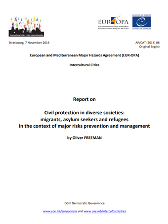Civil protection in diverse societies: migrants, asylum seekers and refugees in the context of major risks prevention and management
