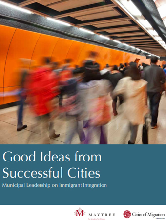 Good Ideas from Successful Cities: Municipal Leadership in Immigrant Integration
