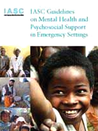 IASC Guidelines on Mental Health and Psychosocial support in Emergency settings