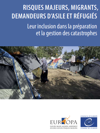 Major hazards, migrants, asylum seekers and refugees : Their inclusion in disaster preparedness and management